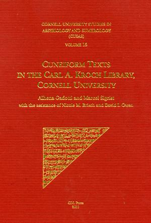 Cover image for CUSAS 15: Cuneiform Texts in the Carl A. Kroch Library By Alhena Gadotti, Marcel Sigrist, Contributions byNicole Brisch, and David I. Owen