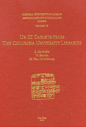Cover image for CUSAS 16: Ur III Tablets from the Columbia University Libraries By Steven J. Garfinkle and Marc Van De Mieroop