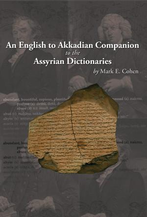 Cover image for An English to Akkadian Companion to the Assyrian Dictionaries By Mark Cohen