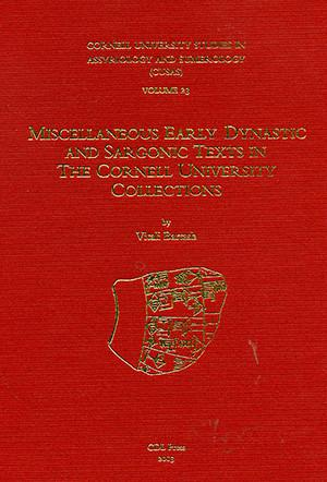 Cover image for CUSAS 23: Miscellaneous Early Dynastic and Sargonic Texts in the Cornell University Collections By Vitali Bartash