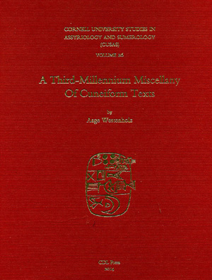 Cover image for CUSAS 26: A Third-Millennium Miscellany of Cuneiform Texts By Aage Westenholz