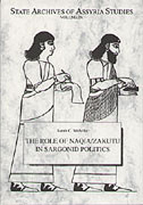 Cover image for The Role of Naqia / Zakutu in Sargonid Politics By Sarah Melville