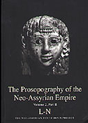 Cover image for The Prosopography of the Neo-Assyrian Empire, Volume 2, Part 2: L - N Edited by Heather Baker