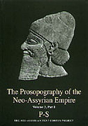 Cover image for The Prosopography of the Neo-Assyrian Empire, Volume 3, Part 1: P-S (Sade) Edited by Heather Baker