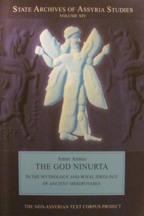 Cover image for The God Ninurta in the Mythology and Royal Ideology of Ancient Mesopotamia By Amar Annus