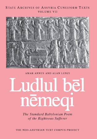 Cover image for Ludlul bēl Nēmeqi: The Standard Babylonian Poem of the Righteous Sufferer By Amar Annus and Alan Charles Lenzi