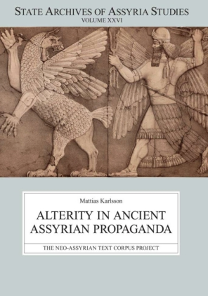Cover image for Alterity in Ancient Assyrian Propaganda By Matthias Karlsson