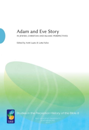 Cover image for Adam and Eve Story vol. 2: In Jewish, Christian, and Islamic Perspectives Edited by Antti Laato and Lotta Valve