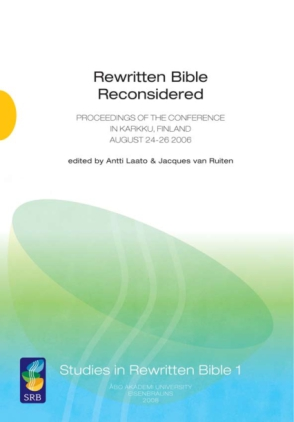 Cover image for Rewritten Bible Reconsidered: Proceedings of the Conference in Karkku, Finland August 24-26 2006 Edited by Antti Laato and Jacques van Ruiten