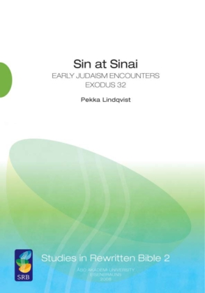 Cover image for Sin at Sinai: Early Judaism Encounters Exodus 32 By Pekka Lindqvist