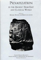 Cover image for Privatization in the Ancient Near East and Classical World Edited by Michael Hudson and Baruch A. Levine