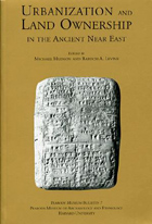 Cover image for Urbanization and Land Ownership in the Ancient Near East Edited by Michael Hudson and Baruch A. Levine