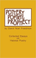 Cover image for Pottery, Poetry, and Prophecy: Studies in Early Hebrew Poetry By David Noel Freedman