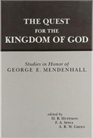 Cover image for The Quest for the Kingdom of God: Studies in Honor of George E. Mendenhall Edited by H. B. Huffmon, Frank A. Spina, and A. R. W. Green