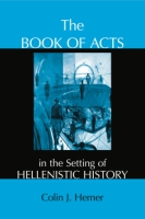 Cover image for The Book of Acts in the Setting of Hellenistic History By Colin J. Hemer and Edited by Conrad H. Gempf