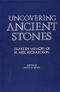 Cover image for Uncovering Ancient Stones: Essays in Memory of H. Neil Richardson Edited by Lewis M. Hopfe