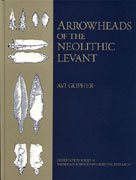 Cover image for Arrowheads of the Neolithic Levant: A Seriation Analysis By Avi Gopher