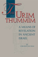 Cover image for The Urim and Thummim: A Means of Revelation in Ancient Israel By Cornelis Van Dam