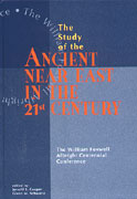 Cover image for Study of the Ancient Near East in the Twenty-First Century: The William Foxwell Albright Centennial Conference Edited by Jerrold S. Cooper and Glenn M. Schwartz