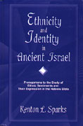 Cover image for Ethnicity and Identity in Ancient Israel: Prolegomena to the Study of Ethnic Sentiments and Their Expression in the Hebrew Bible By Kenton L. Sparks
