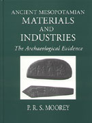 Cover image for Ancient Mesopotamian Materials and Industries: The Archaeological Evidence By P. R. S. Moorey