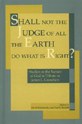 Cover image for Shall Not the Judge of All the Earth Do What is Right?: Studies on the Nature of God in Tribute to James L. Crenshaw Edited by David Penchansky and Paul L. Redditt