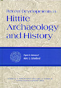 Cover image for Recent Developments in Hittite Archaeology and History: Papers in Memory of Hans G. Guterbock Edited by K. Aslihan Yener and Harry A. Hoffner Jr.