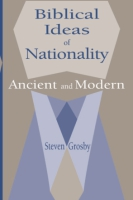 Cover image for Biblical Ideas of Nationality, Ancient and Modern By Steven Grosby