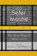 Cover image for Sefer Moshe: The Moshe Weinfeld Jubilee Volume: Studies in the Bible and the Ancient Near East, Qumran, and Post-Biblical Judaism Edited by Chaim Cohen, Avi M. Hurvitz, and Shalom M. Paul