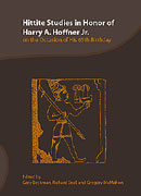 Cover image for Hittite Studies in Honor of Harry A. Hoffner Jr. on the Occasion of His 65th Birthday Edited by Gary Beckman, Richard H. Beal, and Gregory McMahon