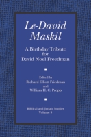 Cover image for Le-David Maskil: A Birthday Tribute for David Noel Freedman Edited by Richard Elliot Friedman and William H. C. Propp