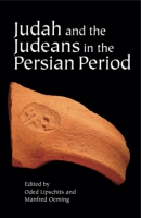 Cover image for Judah and the Judeans in the Persian Period Edited by Oded Lipschits and Manfred Oeming