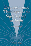 Cover image for Deuteronomic Theology and the Significance of Torah: A Reappraisal By Peter T. Vogt