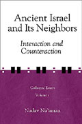 Cover image for Ancient Israel and Its Neighbors: Interaction and Counteraction By Nadav Na'aman