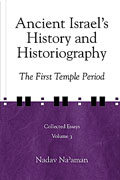 Cover image for Ancient Israel's History and Historiography: The First Temple Period By Nadav Na'aman