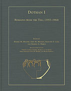 Cover image for Dothan I: Remains from the Tell (1953-1964) Edited by Daniel M. Master, John M. Monson, Egon H. E. Lass, and George A. Pierce