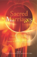 Cover image for Sacred Marriages: The Divine-Human Sexual Metaphor from Sumer to Early Christianity Edited by Martti Nissinen and Risto Uro