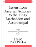Cover image for Letters from Assyrian Scholars to the Kings Esarhaddon and Assurbanipal: Part I: Texts By Simo Parpola