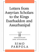 Cover image for Letters from Assyrian Scholars to the Kings Esarhaddon and Assurbanipal: Part II: Commentary and Appendices By Simo Parpola