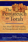 Cover image for The Pentateuch as Torah: New Models for Understanding Its Promulgation and Acceptance Edited by Gary N. Knoppers and Bernard M. Levinson