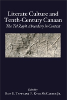 Cover image for Literate Culture and Tenth-Century Canaan: The Tel Zayit Abecedary in Context Edited by Ron E. Tappy and P. Kyle McCarter Jr