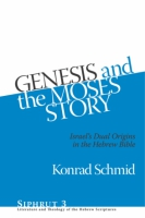 Cover image for Genesis and the Moses Story: Israel's Dual Origins in the Hebrew Bible By Konrad Schmid