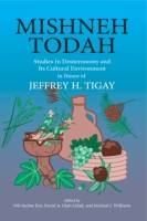Cover image for Mishneh Todah: Studies in Deuteronomy and Its Cultural Environment in Honor of Jeffrey H. Tigay Edited by Nili Fox, David Gilad, and Michael Williams