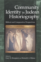 Cover image for Community Identity in Judean Historiography: Biblical and Comparative Perspectives Edited by Gary N. Knoppers and Kenneth A. Ristau