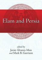 Cover image for Elam and Persia Edited by Javier Álvarez-Mon and Mark B. Garrison