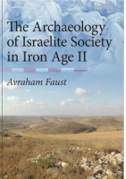 Cover image for The Archaeology of Israelite Society in Iron Age II By Avraham Faust