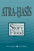 Cover image for Atra-Hasis: The Babylonian Story of the Flood, with the Sumerian Flood Story By Wilfred G. Lambert, Alan R. Millard, and Miguel Civil