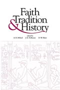 Cover image for Faith, Tradition, and History: Old Testament Historiography in Its Near Eastern Context Edited by Alan R. Millard, James K. Hoffmeier, and David W. Baker