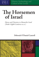 Cover image for The Horsemen of Israel: Horses and Chariotry in Monarchic Israel By Deborah O'Daniel Cantrell