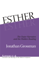 Cover image for Esther: The Outer Narrative and the Hidden Reading By Jonathan Grossman